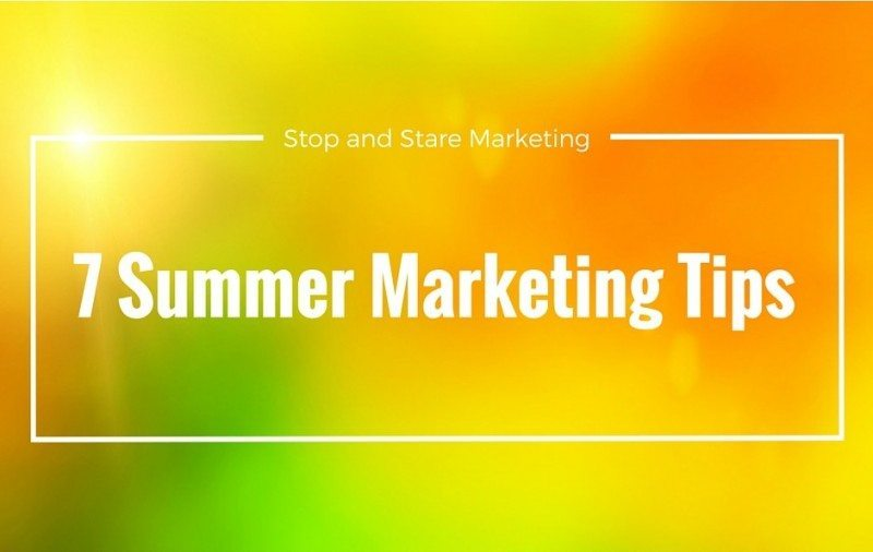 7 Summer Marketing Tips